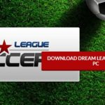 Free Download Dream League Soccer 2018 For PC Windows XP/7/8/10